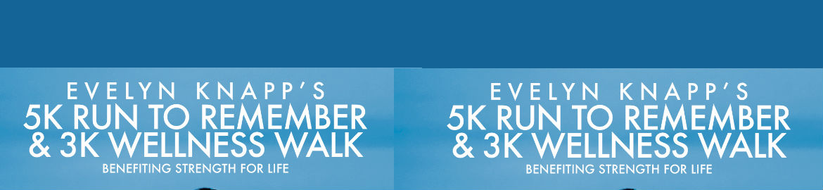 Evelyn Knapp 5K 'Run to Remember' and 3K Wellness Walk